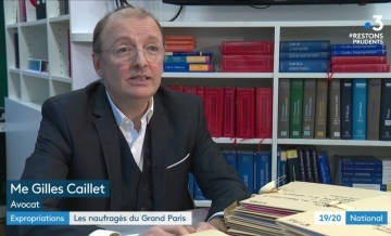 Gilles CAILLET avocat proprietaires expropries victimes grand paris express expropriation